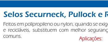 Selos Securneck, Pullock e Riplock IML